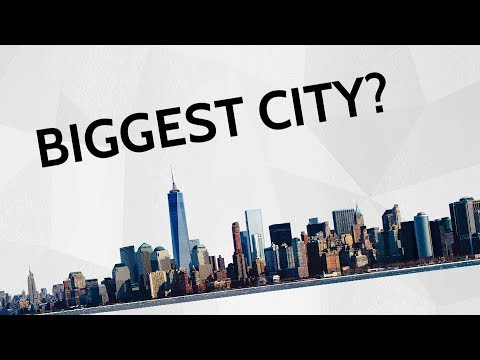 Which is the Biggest City in the World?