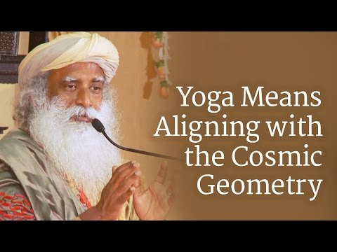 Yoga Means Aligning with the Cosmic Geometry | Sadhguru