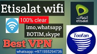 Etisalat wifi vpn, clear imo,whatsapp,skype,BOTIM  And others
