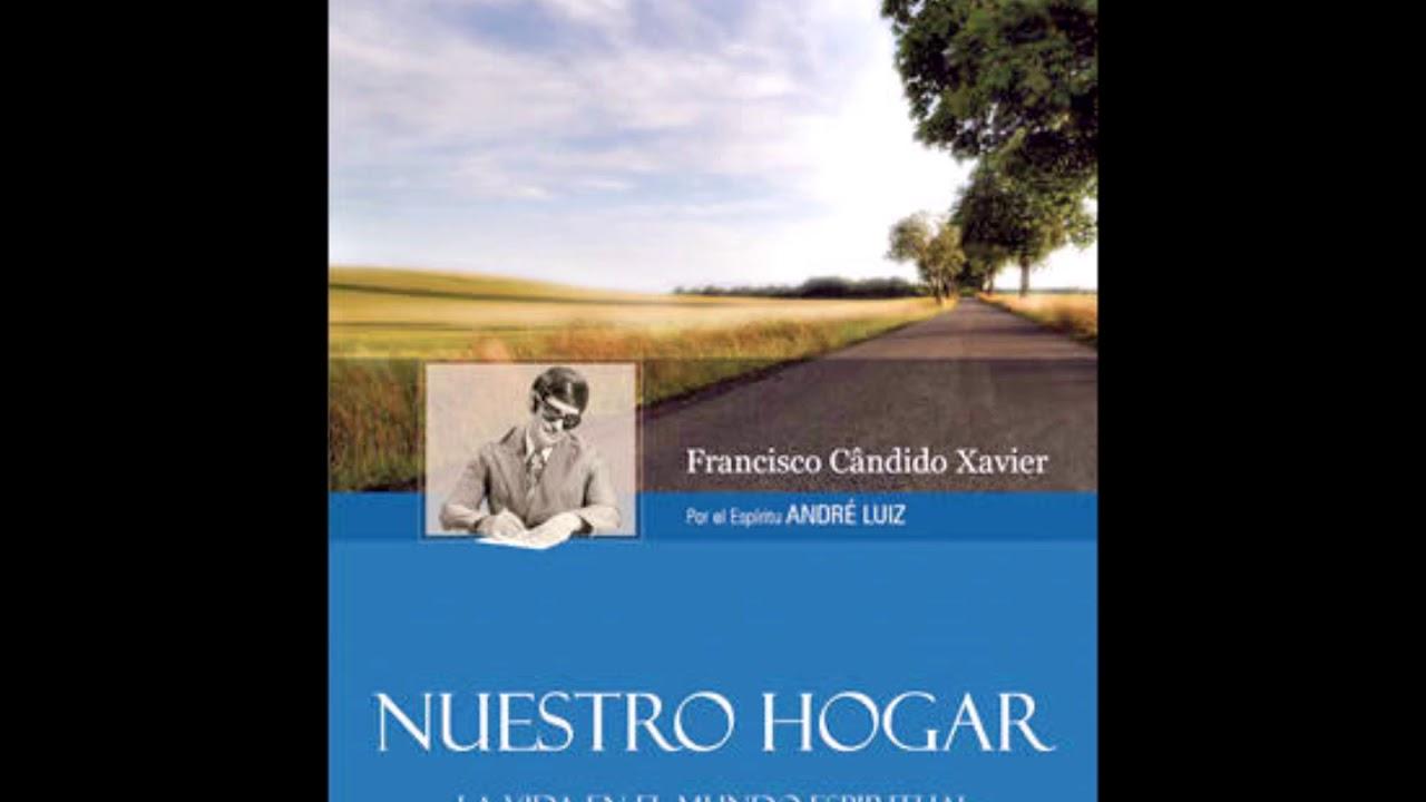 Ver NUESTRO HOGAR – AudioLibro  – Por el Espíritu André Luiz- Médium Francisco Cândido Xavier. en Español