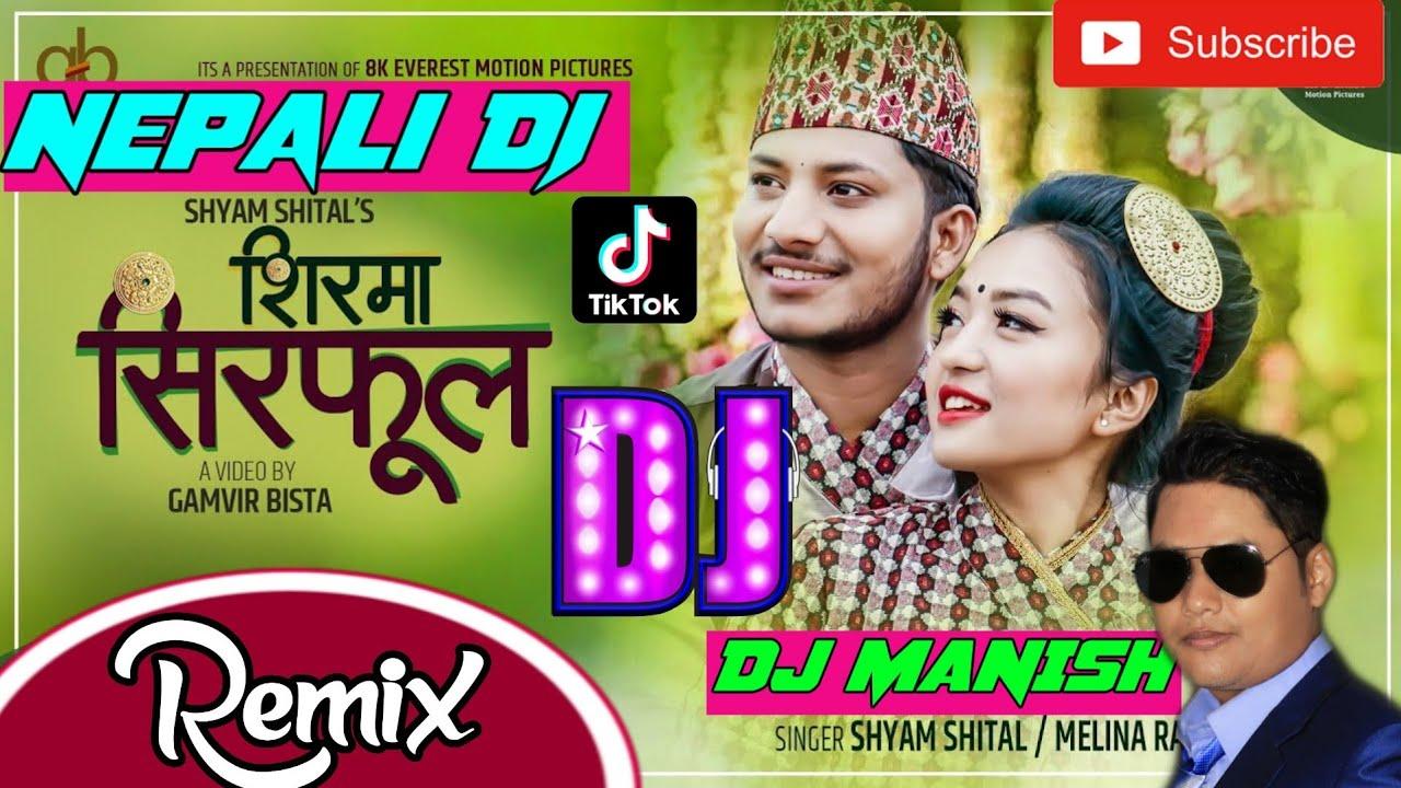 🎧 New Nepali Dj 2020  sirphool dj   Shirma Sirphool   Shirma Sirphool Dj   Dj Manish,sirma sirful dj