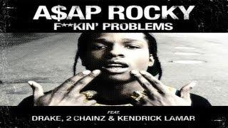 A$AP Rocky - Fuckin' Problem ft 2 Chainz, Drake, Kendrick Lamar [720p] (Lyrics in Description)
