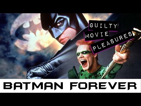 "Batman Forever... is a ""Guilty Movie Pleasure"""