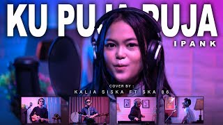 Download lagu KU PUJA PUJA | DJ KENTRUNG | KALIA SISKA ft SKA 86