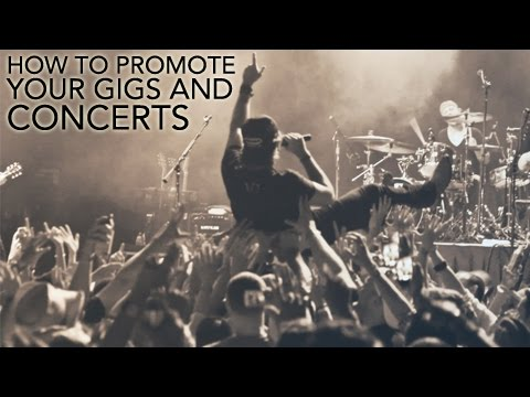 How to Promote your Gigs & Concerts | Tips for Unsigned Bands & Artists