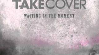 Watch Take Cover Waiting In The Moment video