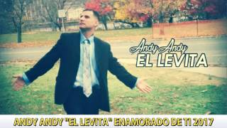 CONMIGO | ANDY ANDY EL LEVITA 2017