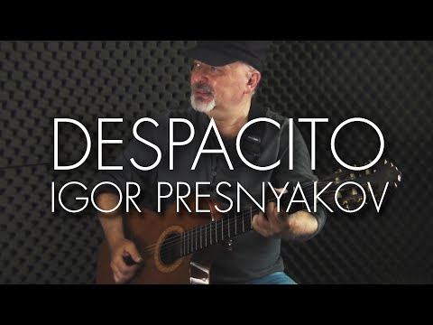 Despacito – Luis Fonsi  ft. Daddy Yankee – Spanish Fingerstyle Guitar – Igor Presnyakov