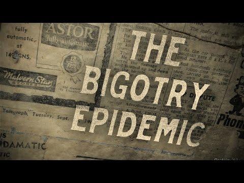 The Bigotry Epidemic