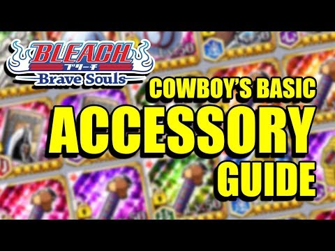Bleach Brave Souls : Bleach Cowboy's Guide to Accessories