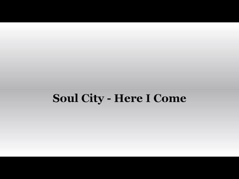Soul City - Here I Come