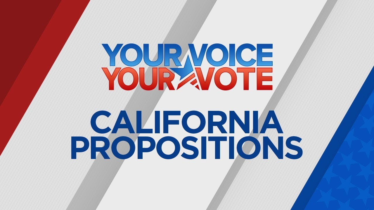 All the 2018 California propositions, each explained in 1 ...