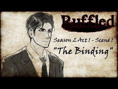 『Ruffled』S2 Act 1 Scene 1 - The Binding