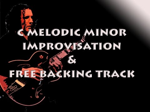 C MELODIC MINOR IMPROVISATION &  1H FREE BACKING TRACK