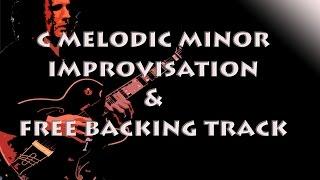 C MELODIC MINOR IMPROVISATION &  1H FREE BACKING TRACK