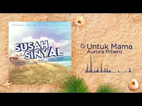 Aurora Ribero - Untuk Mama (OST SUSAH SINYAL)