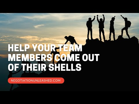 Help Your Team Members Come Out Of Their Shells