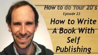 How to Write A Book With Self Publishing