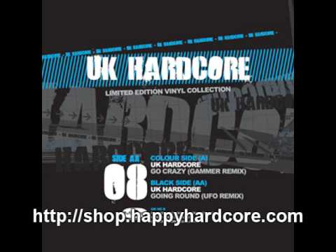 UK Hardcore - Go Crazy (Gammer Remix), Hardcore DJ record - UKHC008