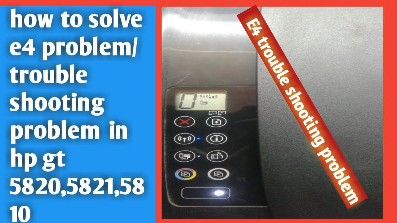 How to solve e4 error/trouble shooting problem in hp gt 5810,5820,5821