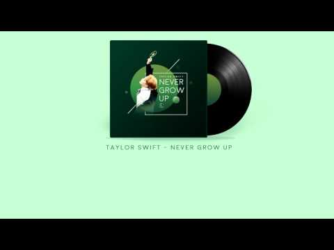 「#Lyra 」[VIETSUB] Never grow up - Taylor Swift