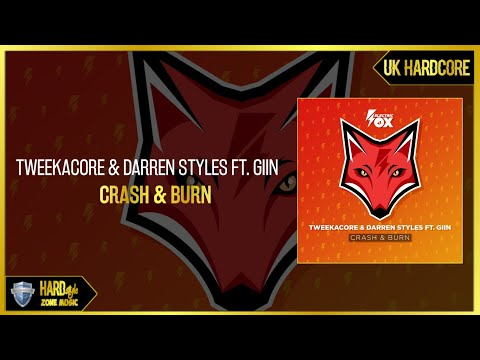 Tweekacore & Darren Styles Ft. Giin - Crash & Burn (Extended)