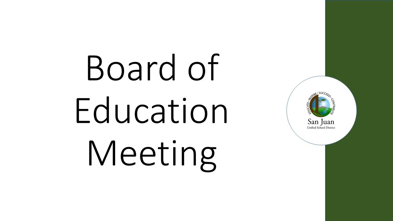Download San Juan Unified Board of Education Special Meeting - July 13, 2021