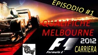F1 2012 Gameplay ITA Logitech G27 Carriera #1 Qualifiche Melbourne