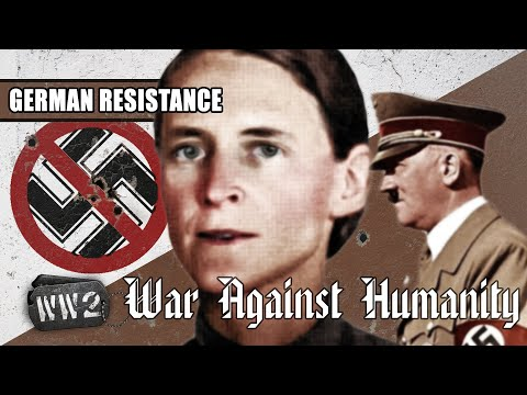 The Few Who Opposed Hitler - German Resistance In 1940 - WW2 - War Against Humanity 006