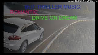new music story - DRIVE ON DREAM -   (ROMANTIC THRILLER AND FULL SUSPENSE )-MUSIC