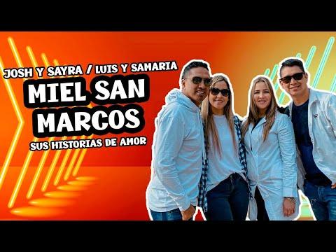 JOSH Y SAYRA / LUIS Y SAMARIA - MIEL SAN MARCOS -SÍ VALE ESPERAR