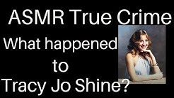 ASMR True Crime   What Happened to  Tracy Jo Shine   Foul Play Friday