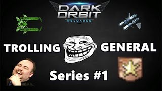DarkOrbit - Trolling General Series #1