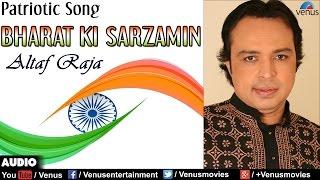 Video Bharat Ki Sarzamin - Altaf Raja : Hindi Patriotic Song download MP3, 3GP, MP4, WEBM, AVI, FLV Agustus 2018