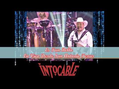 Intocable - Es Tan Bello  + Letra  En Vivo