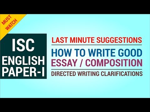 Tips For Writing Good Essay / Composition + Last Minute Suggestions - ISC English Language Paper 1