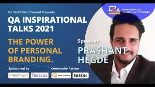 """The Power of personal branding."" by Prashant Hegde | QA TALKS 2021"