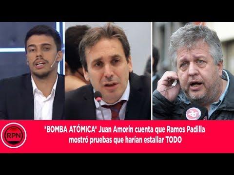 *BOMBA ATÓMICA* Juan Amorín cuenta que Ramos Padilla  mostró pruebas que harían estallar TODO