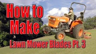 How to make lawn mower blades part 3