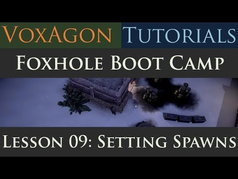 Foxhole Boot Camp Tutorials - Lesson 09: Setting Spawns