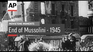 End Of Mussolini - 1945 | Movietone Moment | 28 Apr 17