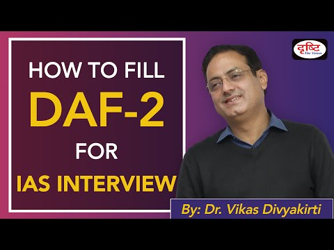 How To Fill DAF-2 For IAS Interview? By: Dr. Vikas Divyakirti  I Drishti IAS