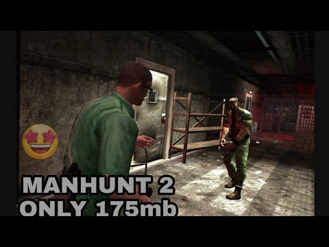 MANHUNT 2 ONLY 175MB😊