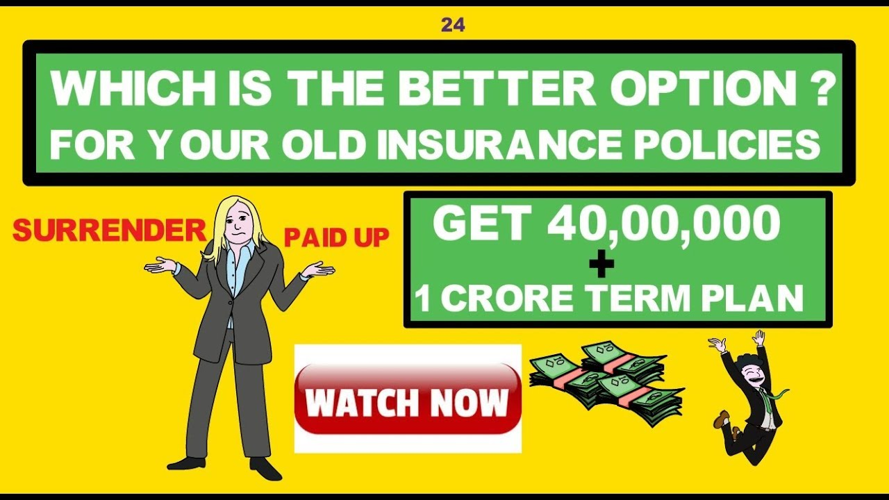 What is surrender value of life insurance v/s paid up ...