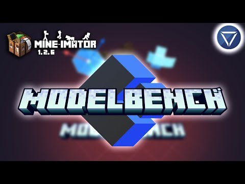 Official MODELBENCH RELEASE + Mine Imator 1.2.6 Update!