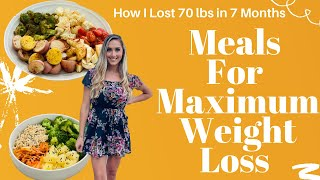Meals For Maximum Vegan Weight Loss / How I Lost 70 lbs in 7 Months