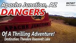Apache Junction AZ Dangers- W2W?