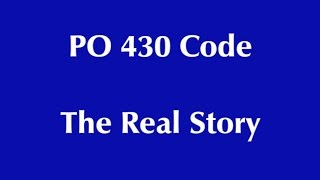 po430 code the real story don t waste your money