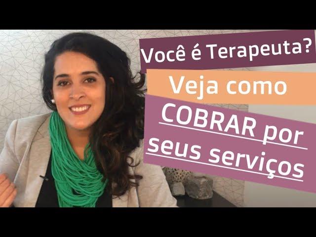 Você é Terapeuta? Aprenda COMO COBRAR por seus serviços! | Bia Loureiro