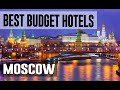 Cheap and Best Budget Hotels in Moscow ,Russia